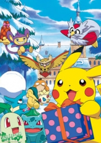 Anime: Pokémon Chronicles: Pikachu's Winter Vacation 2001