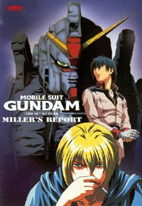 Anime: Mobile Suit Gundam: The 08th MS Team - Miller's Report