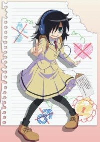 Anime: WataMote: No Matter How I Look at It, It's You Guys Fault I'm Not Popular!