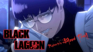 Streams: Black Lagoon: Robertas Blood Trail
