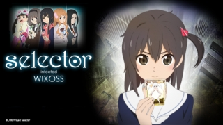 Streams: Selector Infected Wixoss