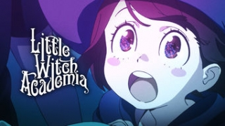 Streams: Little Witch Academia