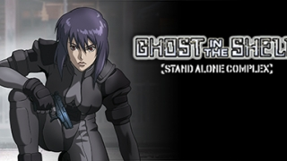 Streams: Ghost in the Shell: Stand Alone Complex
