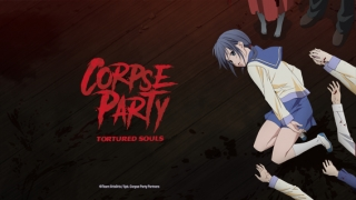 Streams: Corpse Party: Tortured Souls