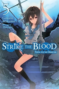 Strike the Blood - Vol. 05: Fiesta for the Observers
