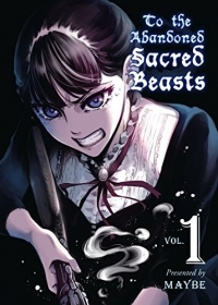To the Abandoned Sacred Beasts - Vol.01