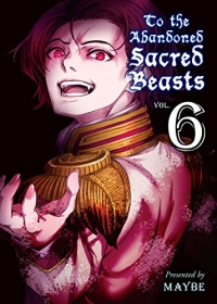 To the Abandoned Sacred Beasts - Vol.06: Kindle Edition