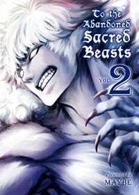 To the Abandoned Sacred Beasts - Vol.02: Kindle Edition