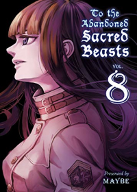 To the Abandoned Sacred Beasts - Vol.08