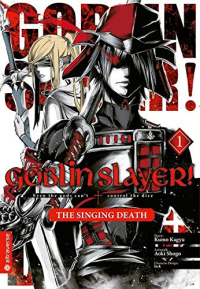 Goblin Slayer!: The Singing Death - Bd. 01