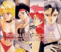 Bubblegum Crisis - Complete Vocal Collection