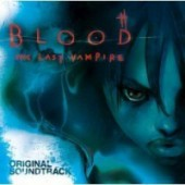 Blood: the Last Vampire - Original Soundtrack
