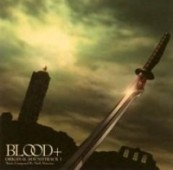 Blood+ - Original Soundtrack: Vol.01