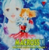 Macross II - Original Soundtrack: Vol.01