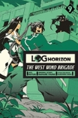 Log Horizon: The West Wind Brigade - Vol.09: Kindle Edition