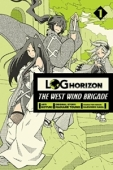 Log Horizon: The West Wind Brigade - Vol.01: Kindle Edition