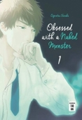Obsessed with a naked Monster - Bd.01: Kindle Edition