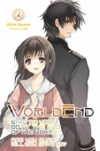 WorldEnd: What Do You Do at the End of the World? Are You Busy? Will You Save Us? - Vol.04: Kindle Edition