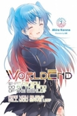 WorldEnd: What Do You Do at the End of the World? Are You Busy? Will You Save Us? - Vol.03: Kindle Edition