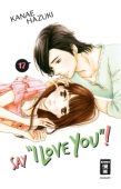 """Say """"I love you""""! - Bd. 17"""