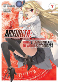 Arifureta: From Commonplace to World's Strongest - Vol.07