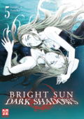 Bright Sun: Dark Shadows - Bd. 05