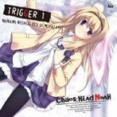 Chaos Head Noah - Character Song Series:Trigger 1 [Game]
