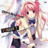 Chaos Head Noah - Character Song Series:Trigger 2 [Game]