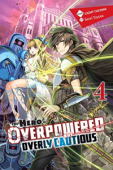 The Hero is Overpowered but Overly Cautious - Vol.04: Kindle Edition