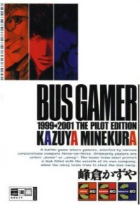 Manga: Bus Gamer: 1999-2001 The Pilot Edition